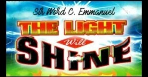 Sis.Word C.Emmanuel - The Light Will Shine